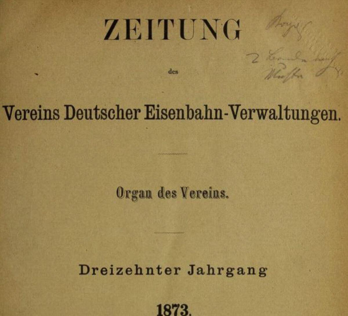 Zeitung des Vereins Deutscher Eisenbahn Verwaltungen 16.01.1873 A / 20200308183425