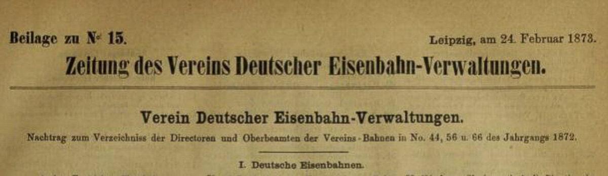 Zeitung des Vereins Deutscher Eisenbahn Verwaltungen 24.02.1873 A / 20200308183428